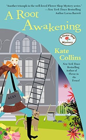 A Root Awakening (A Flower Shop Mystery #16) Kate Collins