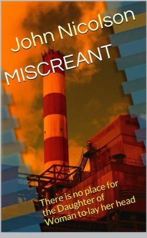 MISCREANT (TALES OF OLD HIGHWAY Book 1)  by  John Nicolson
