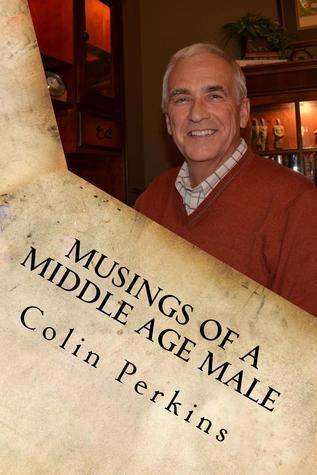 Musings of a middle age male Colin   Perkins