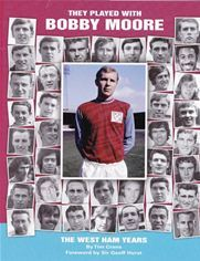 They Played with Bobby Moore - the West Ham Years Tim Crane