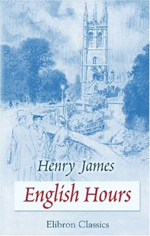 English Hours: With Illustrations  by  Joseph Pennell by Henry James