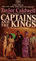 Captains and the Kings: The Story of an American Dynasty