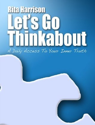 Lets Go Thinkabout  by  Rita Harrison
