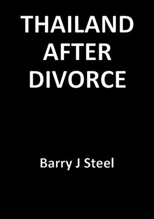 Thailand After Divorce Barry J. Steel