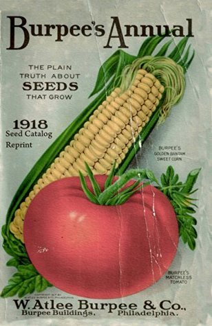 Burpees Annual 1918 Seed Catalog Reprint  by  Ross Bolton
