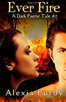 Ever Fire (A Dark Faerie Tale #2)