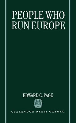 Peop[le Who Run Europe  by  Edward C. Page