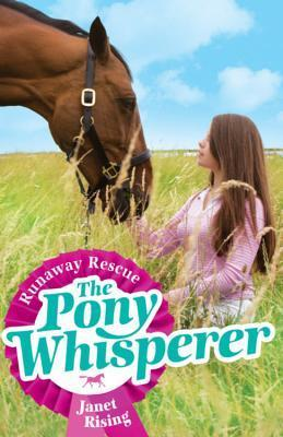 Runaway Rescue (The Pony Whisperer, #3)  by  Janet Rising