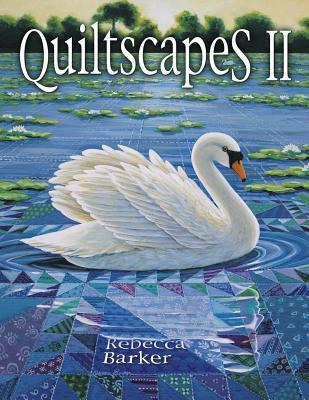 Quiltscapes II  by  Rebecca Barker