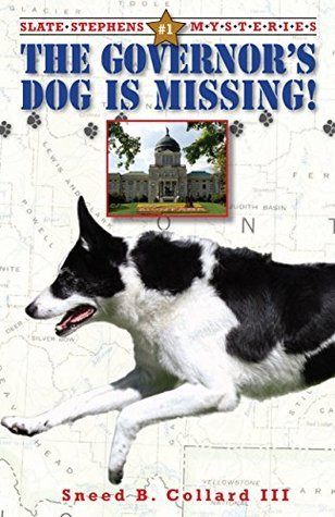 The Governors Dog is Missing (Slate Stephens Mysteries Book 1)  by  Sneed B. Collard III