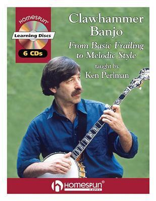 Clawhammer Banjo: From Basic Frailing to Melodic Style Book/6 CDs Ken Perlman