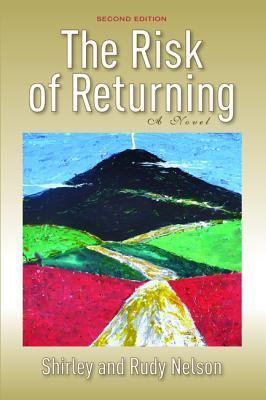 The Risk of Returning, Second Edition Shirley Nelson