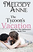 The Tycoon's Vacation (Baby for the Billionaire, #2)