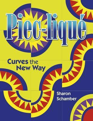 Piec-Lique: Curves the New Way  by  Sharon Schamber