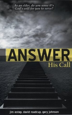 Answer: His Call (Eldership Series Book 1)  by  Jim Estep