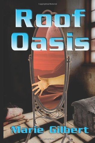 Roof Oasis: An Apocalyptic Tale (Volume 1) Marie Gilbert
