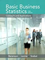 Basic Business Statistics: Concepts and Applications, (13th Edition)