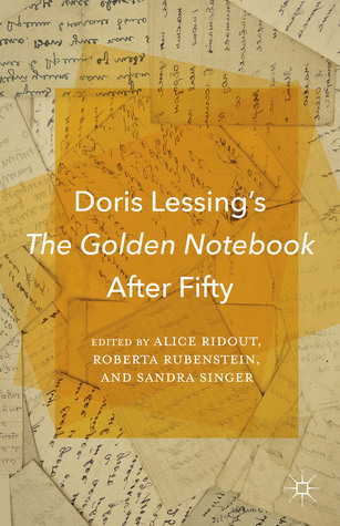Doris Lessings The Golden Notebook After Fifty  by  Alice Ridout