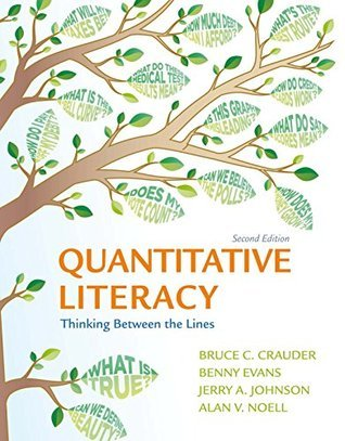 Quantitative Literacy: Thinking Between the Lines, Second Edition  by  Bruce Crauder