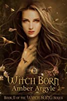 Witch Born (Witch Song #2)