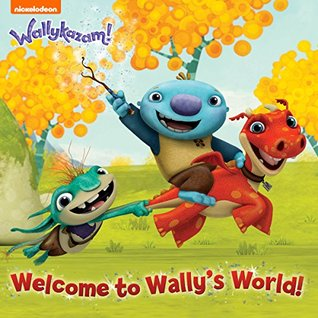 Welcome to Wallys World!  by  Nickelodeon