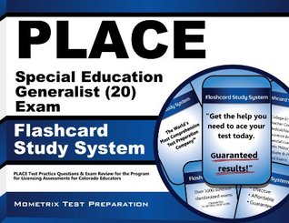 PLACE Special Education Generalist (20) Exam Flashcard Study System: PLACE Test Practice Questions & Exam Review for the Program for Licensing Assessments for Colorado Educators  by  PLACE Exam Secrets Test Prep Team