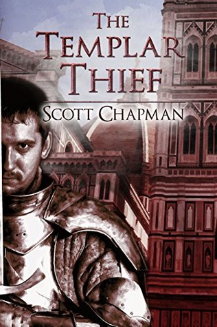 The Templar Thief: Peter Sparke book 4 Scott Chapman