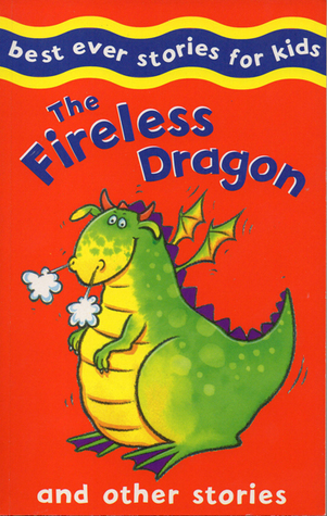 The Fireless Dragon And Other Stories  by  Nicola Baxter