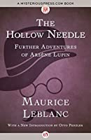 The Hollow Needle: Further Adventures of Arsène Lupin (Arséne Lupin)