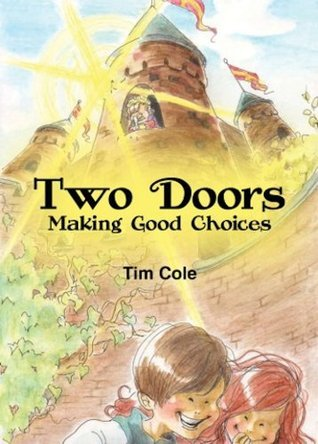 Two Doors: Making Good Choices Tim Cole