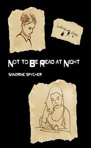 Not to Be Read at Night Sandrine Spycher
