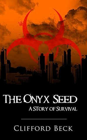 The Onyx Seed: A Story of Survival  by  Clifford Beck