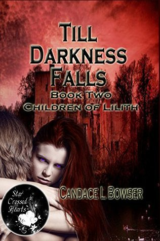 Till Darkness Falls (Children of Lilith, #2)  by  Candace L. Bowser