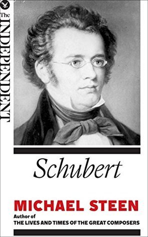 Schubert: The Great Composers Michael Steen