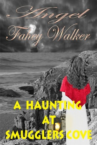 A Haunting at Smugglers Cove  by  Angel Fahey Walker