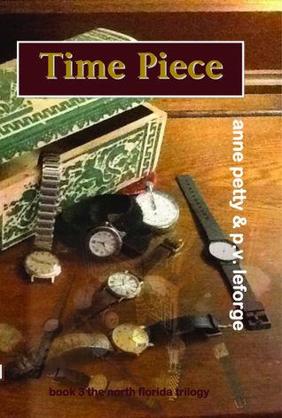 Time Piece  by  P. V. LeForge and Anne Petty