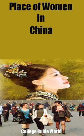 Place of Women In China  by  College Guide World