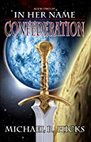 In Her Name: Confederation