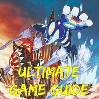 The Ultimate Game Guide For Pokemon Omega Ruby and Alpha Sapphire  by  Maverick Guides