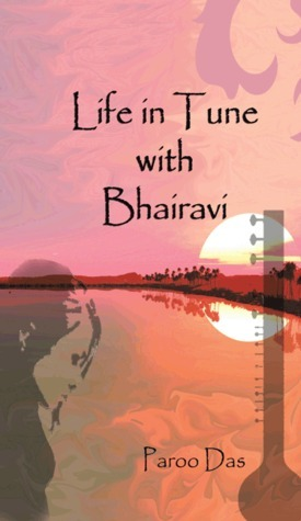 Life in Tune with Bhairavi  by  Paroo Das