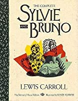 The Complete Sylvie and Bruno (Mercury House Neglected Literary Classics)