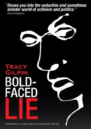 Bold-Faced Lie (Marks and Lambrecht Series Book 1)  by  Tracy Gilpin