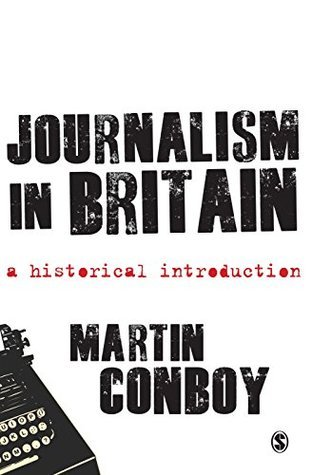 Journalism in Britain: A Historical Introduction  by  Martin Conboy