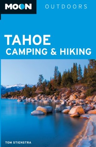 Moon Tahoe Camping & Hiking  by  Tom Stienstra