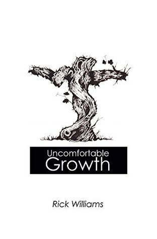 Uncomfortable Growth  by  Rick Williams