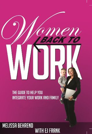Women Back to Work.  by  EJ Frank