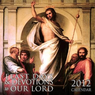 Feast Days and Devotions of Our Lord 2012 Wall Calendar  by  Saint Benedict Press & TAN Books