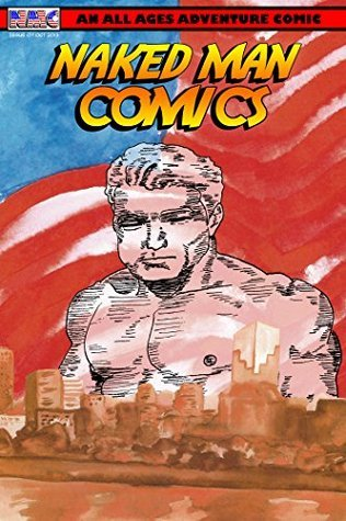 Naked Man Comics #7: Heros De La Ville Rose Illya King