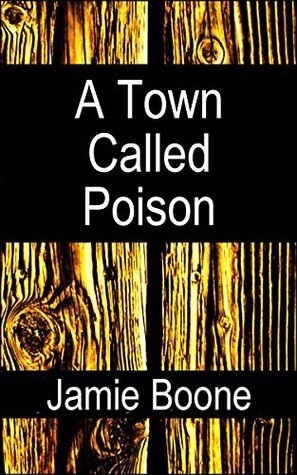 A Town Called Poison: An Erotic Western  by  Jamie Boone