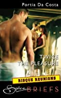 Twice The Pleasure (Mills & Boon Spice Briefs)